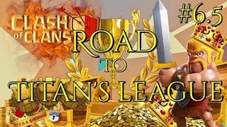 Clash of Clans | Road To Titans League #6.5 | SO MANY FAILS! I SUCK AT THIS GAME!