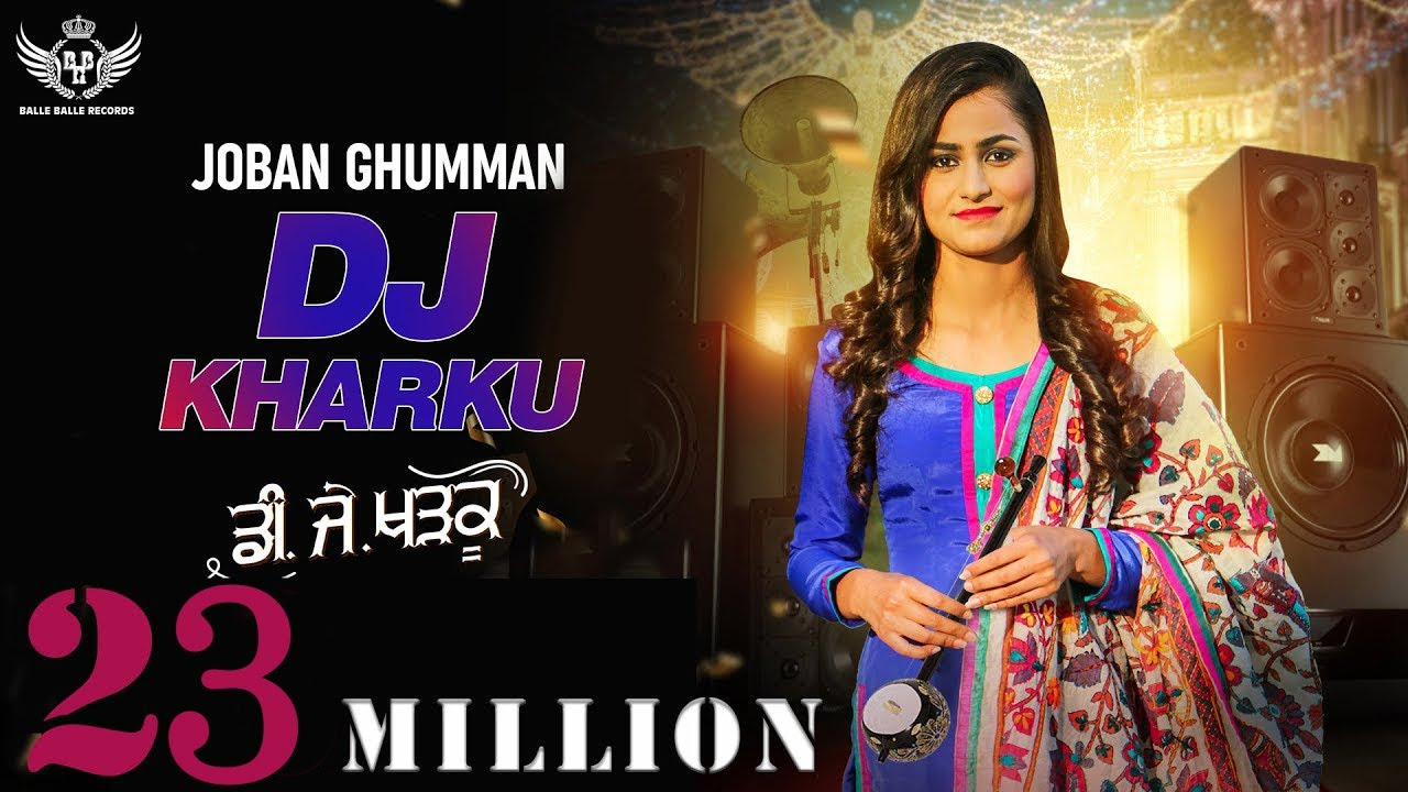 New Punjabi Song 2019 | DJ KHARKU - Joban Ghumman | Latest ...