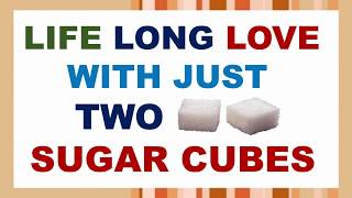 PUT TWO SUGAR CUBES IN HER TEA/COFFEE LIKE THIS- YOUR LOVE WON'T BE ABLE TO RESIST YOU EVER