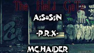 Mc.Haider ( Hell Gate) Assassin & P.R.X دس  HD