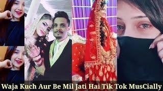 Waja Kuch Aur Bhi Mil Jati Hai Duniya Me jeene Ki Musically Tik Tok Videos