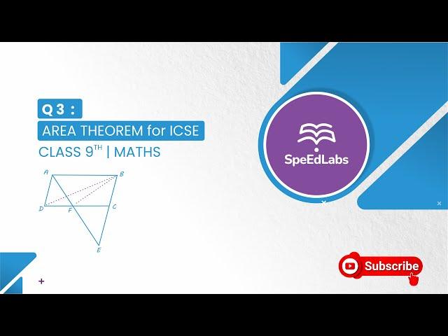 AREA THEOREM for ICSE class 9th (MATHS) : Q3