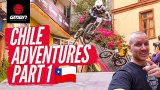 Blake's Chile Vlog, Part 1 | Crazy Urban Downhill Racing At Valparaíso's Cerro Abajo