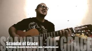 Scandal of Grace | Hillsong | Acoustic Guitar Cover