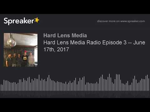 Hard Lens Media Radio Episode 3 - Southern Baptist Convention, Amazon/Whole Foods- June 17th, 2017