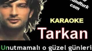 Tarkan - Unutmamalı karaoke
