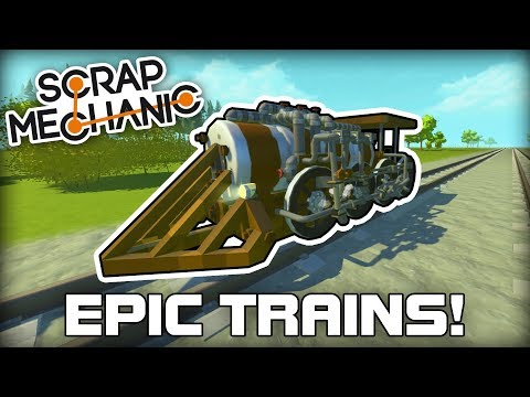 Finding the Best Trains on the Workshop! (Scrap Mechanic #274)