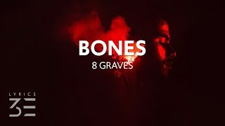 8 Graves - Bones (Lyrics)