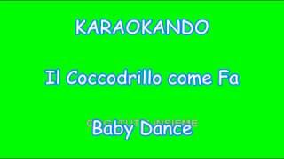 Karaoke Baby Dance Il Coccodrillo Come Fa Il Coro Dell Antoniano Testo