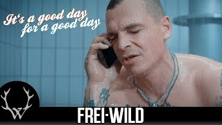 Frei.Wild - It's a good day for a good day (Offizielles Video)