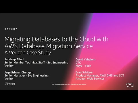 AWS re:Invent 2018: Migrating Databases to the Cloud with AWS Database Migration Service (DAT207)