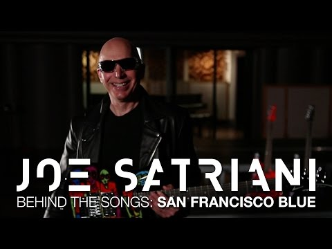 "Joe Satriani Behind The Songs: ""San Francisco Blue"" from the new album Shockwave Supernova"