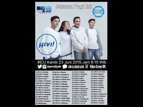 Hivi - ICU Pro2 RRI Jakarta ( Live Video Corner RRI )