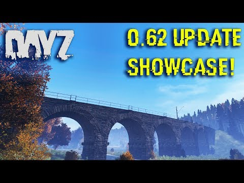 DayZ Standalone: .62 Update Showcase | The Changes & What's New! (DayZ SA 0.62 Update #1)