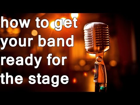 How to get Your Band Ready for the Stage (Part One)
