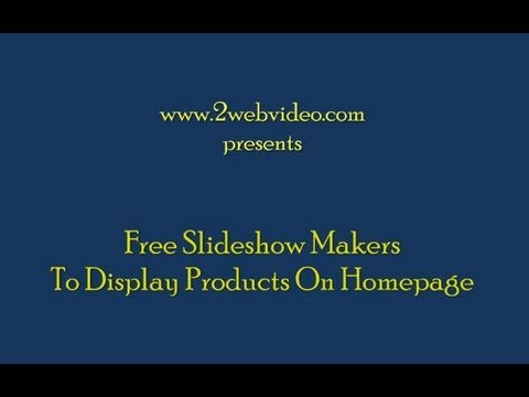 Free Slideshow Makers To Display Products On Homepage