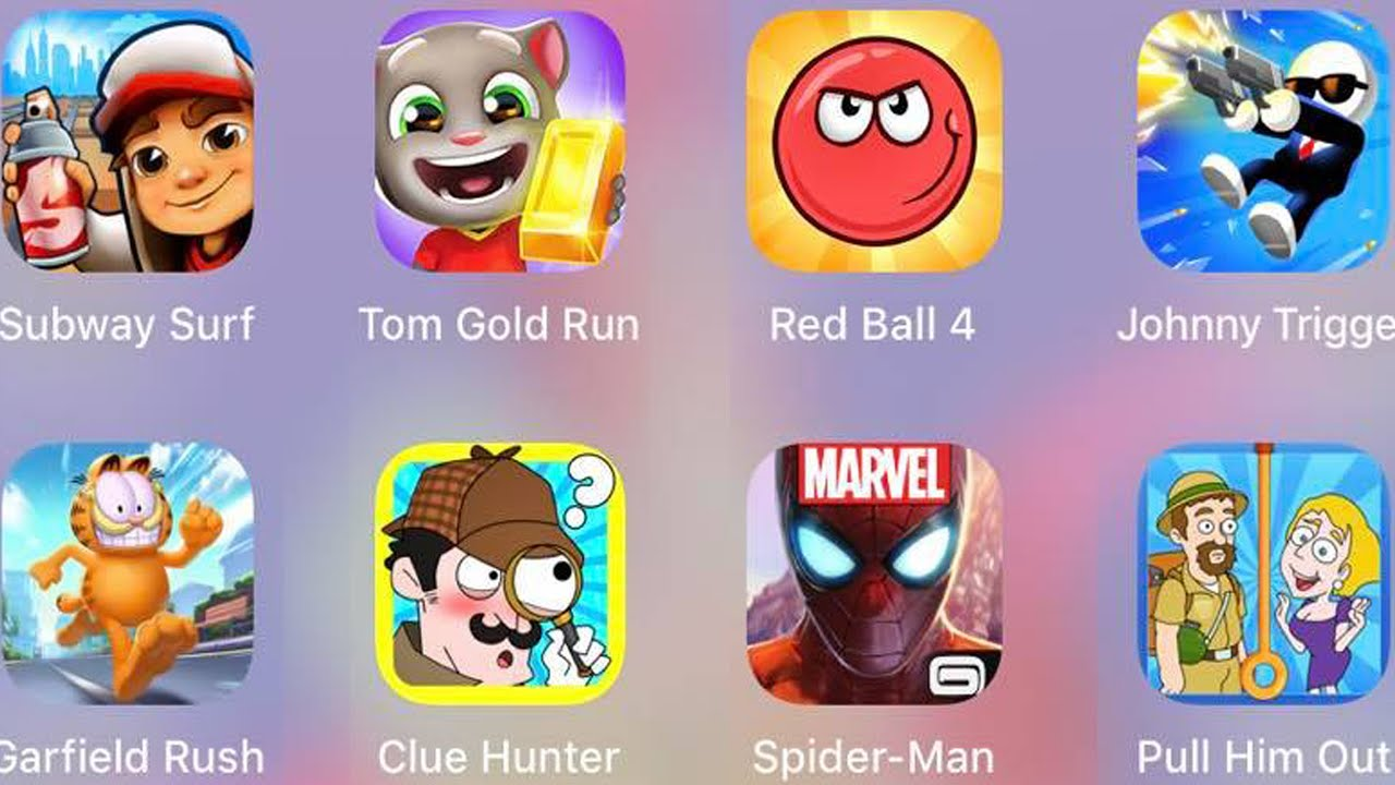 Tom Run,Pull Him Out,Clue Hunter,GarfieldRush,SubwaySurf,Johnny Trigger,RedBall4,Spiderman Unlimited