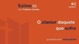 Salmo 88 | Rev Fabiano Santos