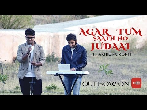 agar-tum-saath-ho-|-judaai-|-acoustic-cover-|-ft.-akhil-purohit-&-arpan-jain