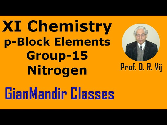 XI Chemistry | p-Block Elements | Group-15 Elements | Nitrogen by Ruchi Mam