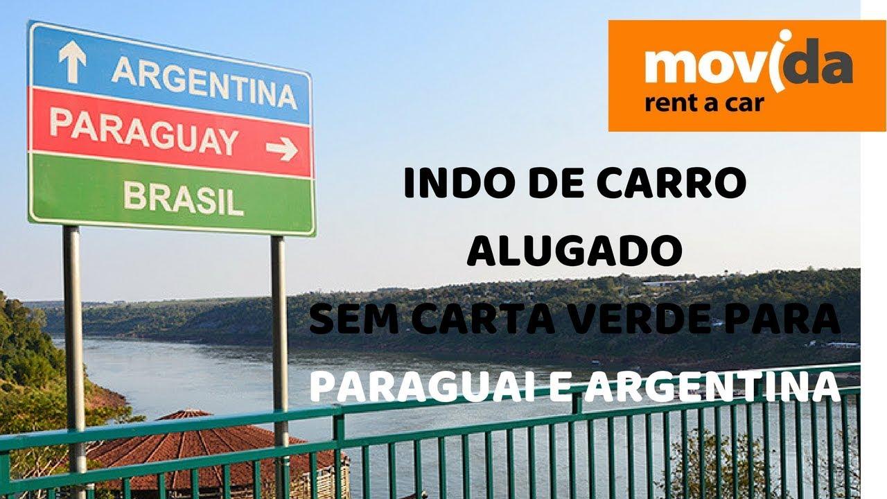 fc89a66e7 INDO DE CARRO ALUGADO PARA PARAGUAI E ARGENTINA SEM CARTA VERDE ...