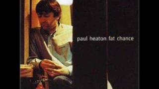 Watch Paul Heaton If video