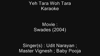 Yeh Tara Woh Tara - Karaoke - Swades (2004) - Udit Narayan, Master Vignesh, Baby Pooja