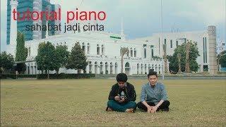 Tutorial Piano Sahabat Jadi Cinta-Zigaz by Adi