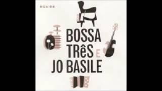 Bossa Três E Jo Basile - 1963 - Full Album