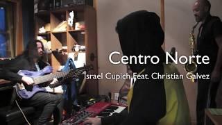 Centro Norte - Israel Cupich Ft. Cristian Galvez