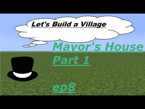 Mayor's House Part 1- Let's Build a Village- Ep 8