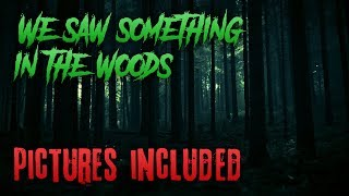 'We Saw Something In The Woods' | Scary...