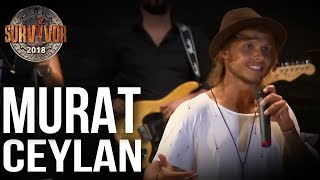 Murat Ceylan Kendi Şarkısıyla Sahnede | 70.Bölüm | Survivor 2018 Video