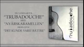 Trubadouche - Nyårskaramellen