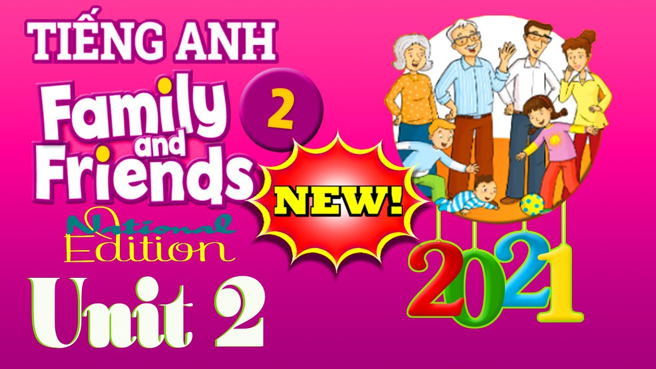 [Tiếng Anh Lớp 2 Mới 2021] Unit 2 - Family and Friends 2 National Edition