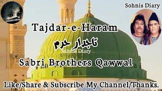 TAJDAR-E-HARAM   QAWWALIYAN   SABRI BROTHERS QAWWAL by sohnisdiary