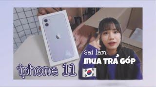 SAI LẦM KHI MUA ĐIỆN THOẠI TRẢ GÓP Ở HÀN CỦA MÌNH| UNBOXING IPHONE 11 |DU HỌC SINH HÀN QUỐC ♡ Rin Go