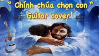 Chính chúa chọn con Guitar Tiến Quý