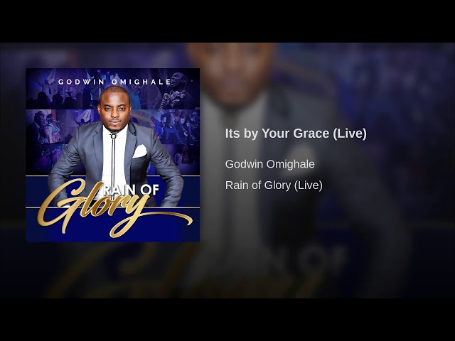 "Godwin Omighale ""Its by Your Grace"" Lyrics"