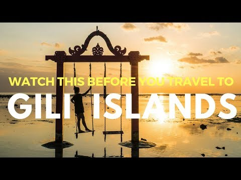 WATCH THIS BEFORE TRAVELING TO GILI ISLANDS