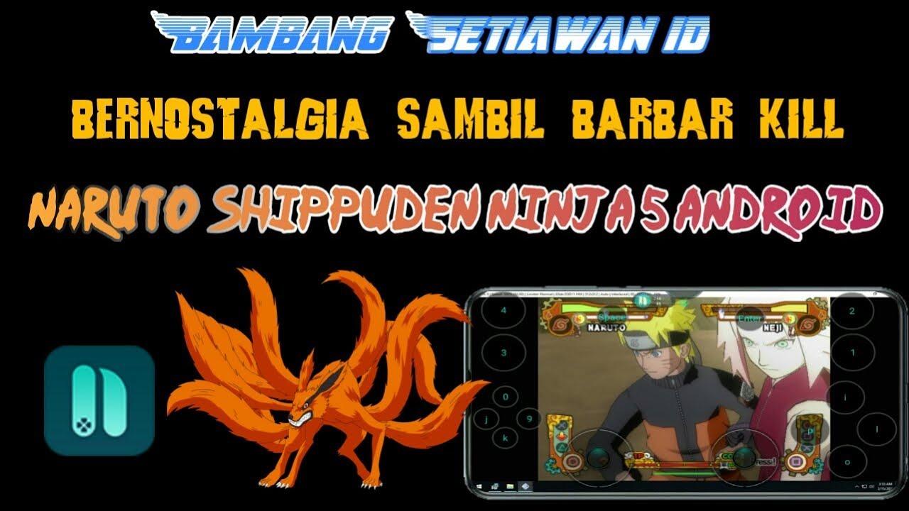 Naruto shippuden ninja 5 PS2 android -bernostalgia zaman ...