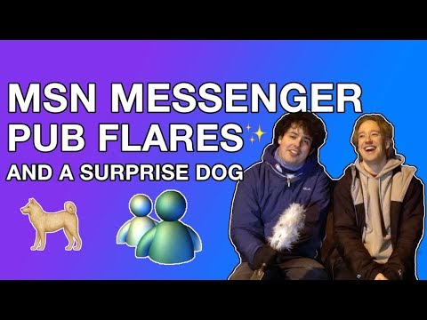 MSN Messenger, Pub Flares, and a Surprise Dog