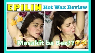 EPILIN HOT WAX HAIR REMOVAL REVIEW || MASAKIT BA BEZ!? || Simply Mhyles😊💕