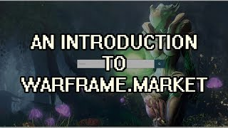 warframe - An Introduction To Warframe.Market (Trading)