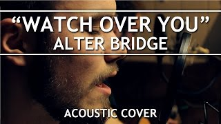 Alter Bridge - Watch Over You (Cover)