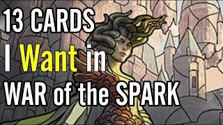 13 Cards I Want in War of the Spark!
