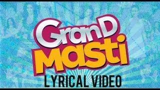Grand Masti Lyrical Video Song | Riteish Deshmukh, Vivek Oberoi, Aftab Shivdasani