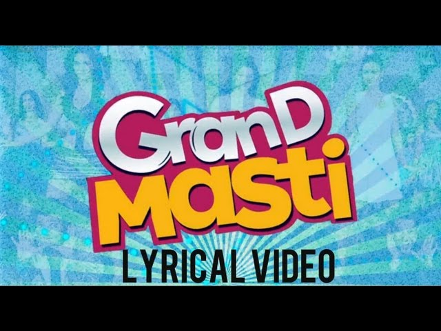 Grand Masti Lyrical Video Song | Riteish Deshmukh, Vivek Oberoi, Aftab Shivdasani Travel Video