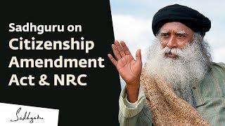 CAA Protests – Sadhguru on Citizenship Amendment Act & NRC