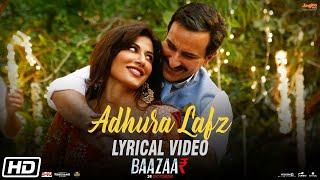 Adhura Lafz | Lyrical | Rahat Fateh Ali Khan | Baazaar | Saif Ali Khan, Chitrangda
